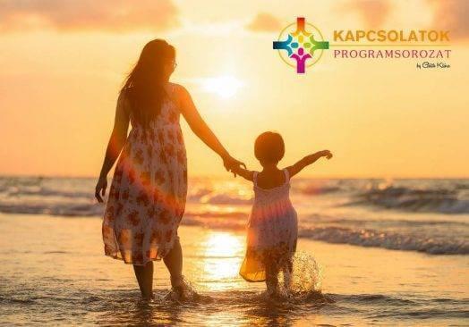 Kapcsolatok 1/1: Édesanyával való kapcsolat gyógyítása